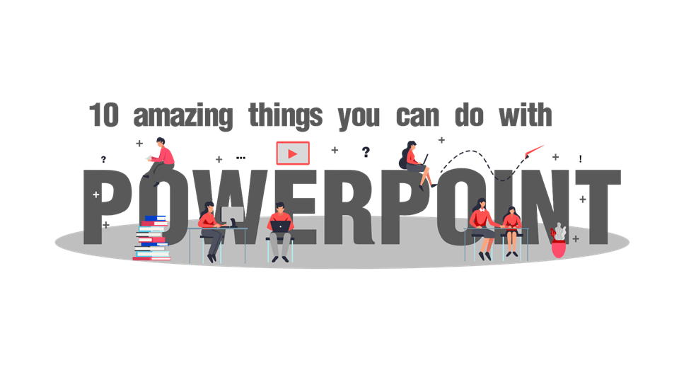10 Amazing things you can do with PowerPoint